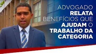 Advogado relata benefícios que ajudam o trabalho da categoria