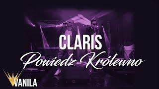 CLARIS - Powiedz Królewno (Oficjalny audiotrack)