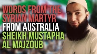 WORDS FROM SYRIA MARTYR SHEIKH MUSTAPHA AL MAJZOUB