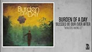 Watch Burden Of A Day Monsters Among Us video