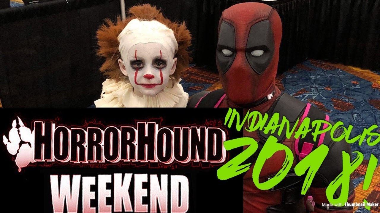 horrorhound weekend indianapolis 2018 - youtube
