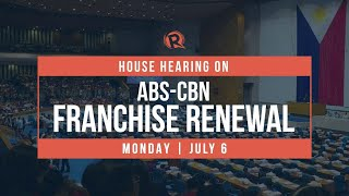 House hearing on ABS-CBN franchise renewal | Monday, July 6