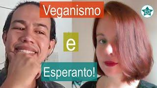Esperanto e Veganismo | Conversa com Luana de mello | Esperanto do ZERO!