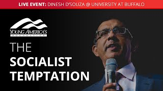 The socialist temptation | Dinesh D'Souza LIVE at the University at Buffalo