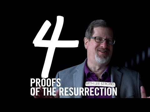 4 Proofs Of The Resurrection - Lee Strobel From The Case For Christ