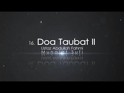 Ustaz Abdullah Fahmi - Doa Taubat II