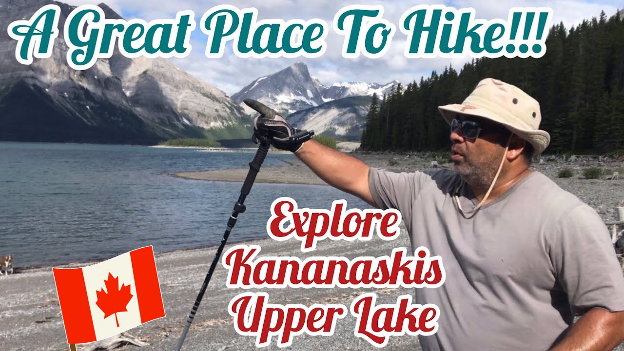 Explore Upper Kananaskis. A Great Place To Hike In Canada.