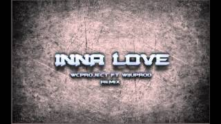 Inna - Love (WiiuProd feat WC Project Remix)