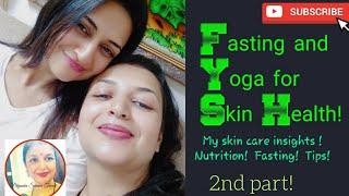 Importance of FASTING and Yoga for Skin Health   Ways and Tips by Priyanka Tiwari