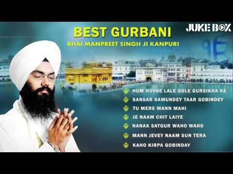 Non Stop Best Shabad Gurbani by Bhai Manpreet Singh Ji - Kanpuri   Gurbani Kirtan   Jukebox