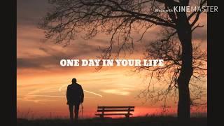 Lirik Lagu - ONE DAY IN YOUR LIFE - MICHAEL JACKSON