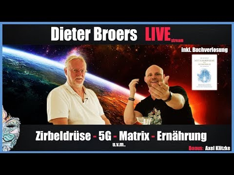 🔴 Dieter Broers Live! - Zirbeldrüse, 5G, Matrix & Ernährung (Bonus: Axel Klitzke)