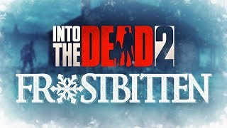 'Frostbitten' - Into the Dead 2 trailer