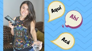 Spanish words aquí, acá, ahí, allí, allá (learn how to use them correctly)