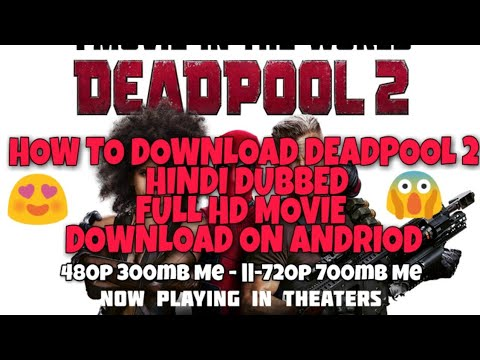 How To Download Deadpool 2 Hindi Dubbed Hd Full Movie 480p 300mb Me