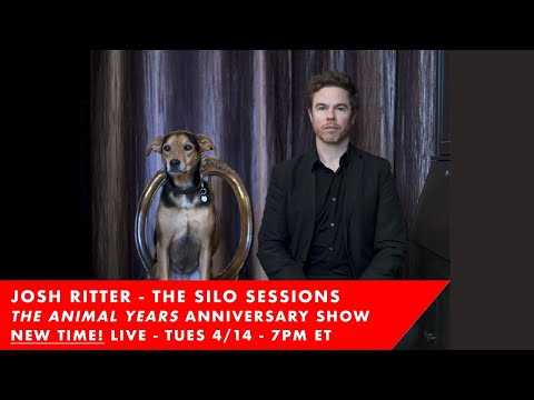 Josh Ritter - The Silo Sessions: The Animal Years - NEW TIME! Today at 7pm ET