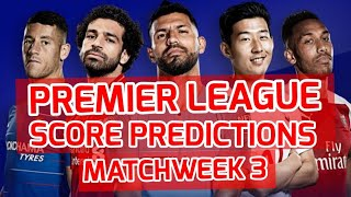 My Premier League Score Predictions MatchWeek 3 | Will Lampard Get His First Win As Chelsea Boss