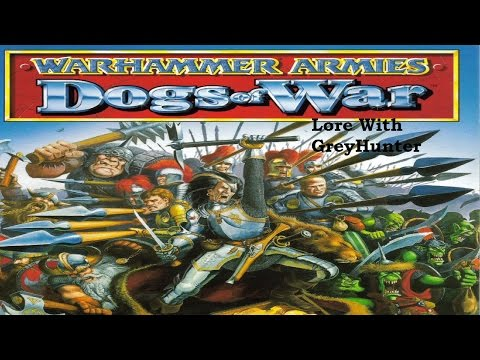 Warhammer Lore With GreyHunter: The Dogs of War