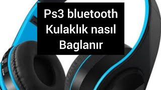 Ps3 bluetooth kulaklık nasıl baglanılır ve nasıl kulanılır
