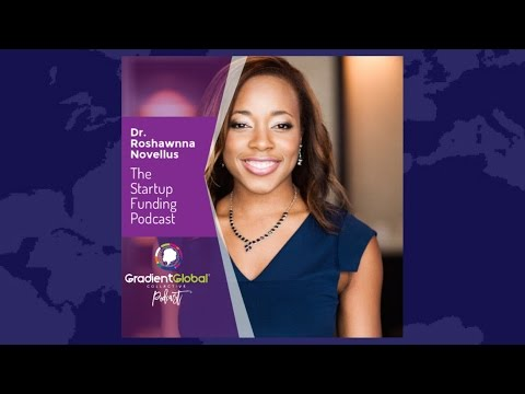 Ep006: Dr. Roshawnna Novellus- Host of The Startup Funding Podcast & Co-Founder of Bootstrap...