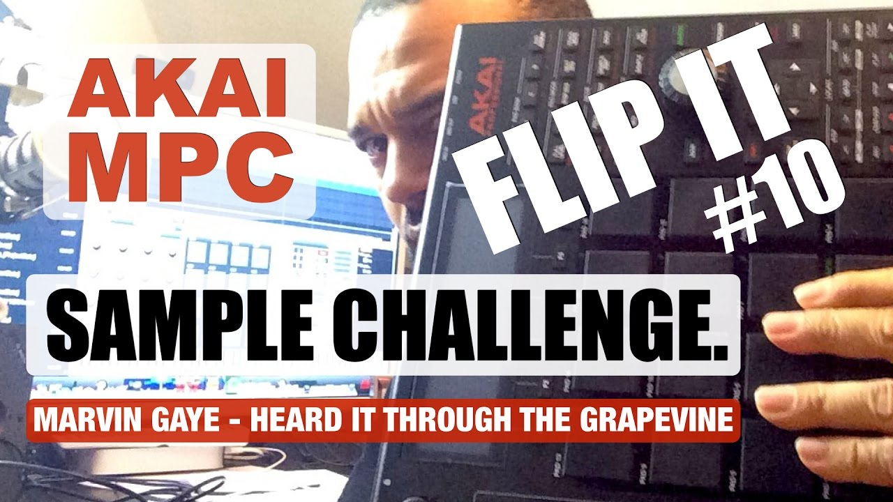 Akai MPC Studio: Flip It Sample Challenge #10 - Sampling Marvin ...
