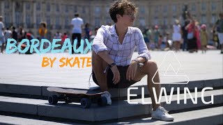 Bordeaux by skate x ELWING - R. Wood