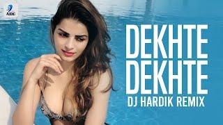 Dekhte Dekhte Remix DJ Hardik Mp3 Song Download