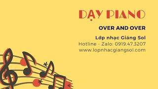 Tự học piano over and over piano (Nguyễn Xuân Tùng) - Lớp nhạc Giáng Sol