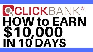 Clickbank Step by Step Tutorial | How to make $10,000 in 10 days with Clickbank