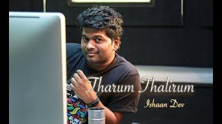 ISHAAN DEV- THARUM THALIRUM