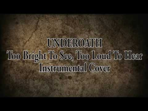 Underoath - Too Bright To See, Too Loud To Hear (Instrumental Cover / Karaoke)