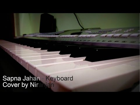 Sapna Jahan (Brothers) - On keyboard by Niranjan