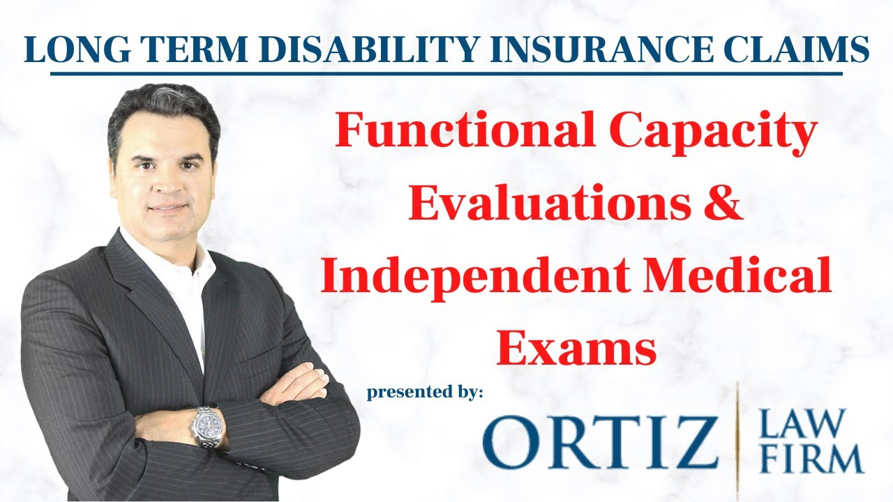 Functional Capacity Evaluations and Independent Medical Exam