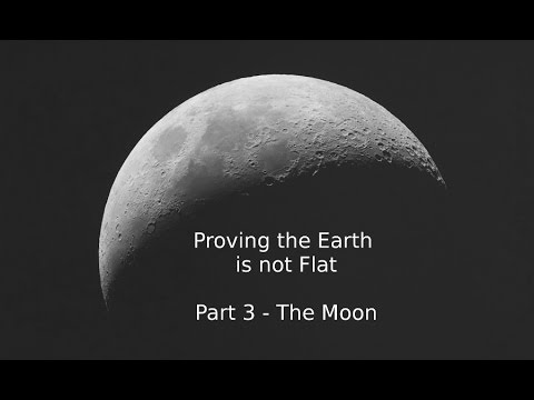 Proving the Earth is not Flat - Part 3 - The Moon