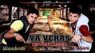 YA VERAS-BIG STAR MUSIK (Macken & Stev) produce MR. COBY de mi Kalle Records
