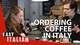 How to order a coffee in Italy? | Easy Italian 12