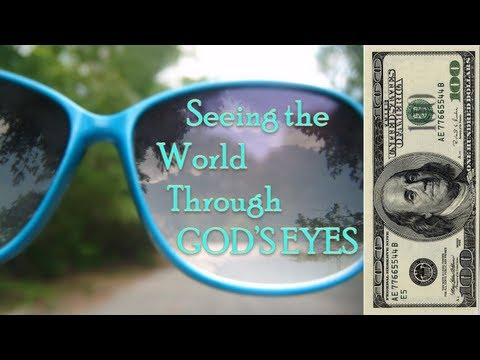 Seeing The World Through God's Eyes - GMG