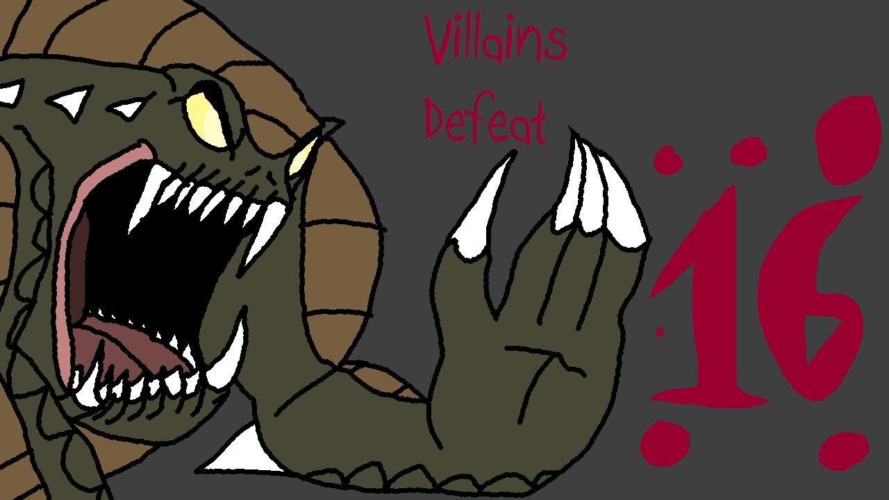 Villains Defeat 16 Youtube