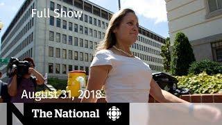 The National for August 31, 2018 — NAFTA, Pipeline Reaction, E-Cigarettes