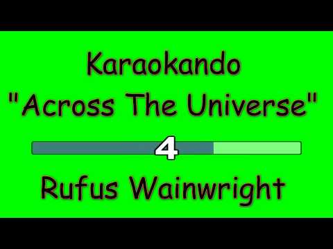 Karaoke Internazionale - Across The Universe - Rufus Wainwright ( Lyrics )