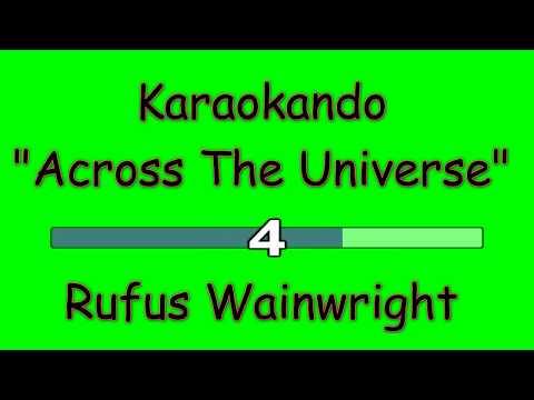 Karaoke Internazionale - Across The Universe - Rufus Wainwright ( Lyrics )