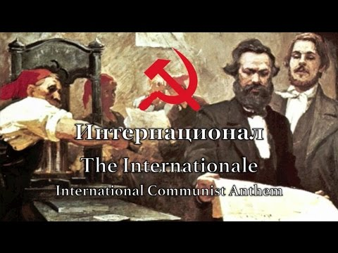 International Communist Anthem: The Internationale