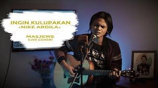 Download lagu Nike Ardilla - Ingin Kulupakan (cover)   Masjewe [ Live Cover]