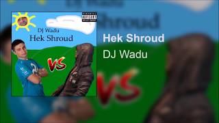 Wadu Hek Hek Shroud Shroud Diss