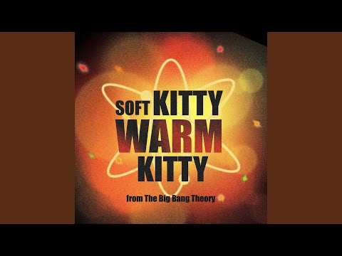 Soft Kitty Warm Kitty From The Big Bang Theory