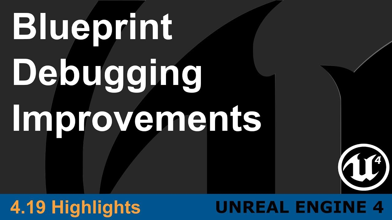 Unreal engine 419 blueprint debugging improvements highlight unreal engine 419 blueprint debugging improvements highlight malvernweather Images