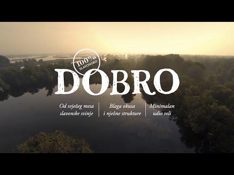 DOBRO - 100% Slavonske Delicije (TV spot)