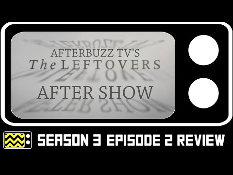 The Leftovers Season 3 Episode 2 Review & After Show | AfterBuzz TV