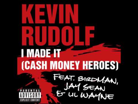 Kevin Rudolf - I Made It - Ft. Birdman, Jay Sean, & Lil' Wayne (HQ)