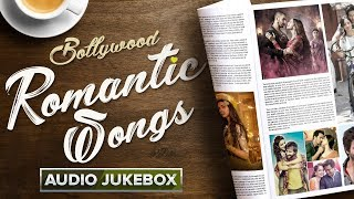 Bollywood Romantic Songs - Best Love Songs | Audio Jukebox